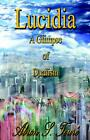 Lucidia a Glimpse of Dualism by Abron S. Toure (English) Paperback Book