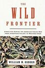 The Wild Frontier: Atrocities During the American-Indian War from Jamestown Colo