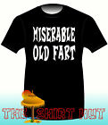 MISERABLE OLD FART FUNNY MENS T SHIRT,GIFT,SM-3XL,TEE SHIRT,GIFT,DAD,FATHER