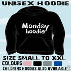 MONDAY FUNNY SLOGAN UNISEX HOODIE HOODED TOP