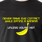 never make eye contact while eating a banana unless you're retro Funny T-Shirt