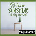Scatter sunshine all along your way Family Vinyl Wall Decal Quotes C001