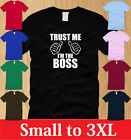 TRUST ME IM THE BOSS MENS T-SHIRT S M L XL 2XL 3XL entrepreneur business owner