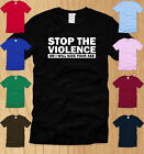 STOP THE VIOLENCE OR I WILL KICK YOUR ASS MENS T-SHIRT LARGE funny offensive L