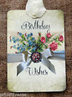 Hang Tags BIRTHDAY WISHES FLORAL TAGS or MAGNET #596  Gift Tags