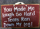 you made laugh hard tears ran down leg sign wood funny girlfriend gift