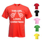NEW KIDS WOMENS MENS THIS GIRL LOVES CHRISTMAS XMAS PRESENT T SHIRT TEE TOP