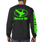 Ducked Up t shirt,duck hunting t shirt blind call decoy dynasty long sleeve