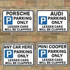 Joke Car Parking Sign Lesser Cars will be Clamped Sign ANY MAKE Joke Road Sign