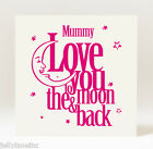 Handmade Mother's Day/Birthday Love You to the Moon and Back  Card