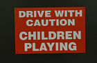 Drive With Caution Children Playing Plastic Or 3mm Metal Sign - Choice Of Sizes
