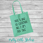 YES I LIKE TO CROCHET.NO,IAM NOT OLD Tote Bag Wool Yarn Stash Crochet Funny