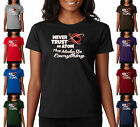 Never Trust An Atom They Make Up Everything Funny Geek Ladies T-Shirt S-2XL