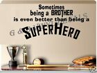 Sometimes being a brother is better than a superhero vinyl wall decal kids room