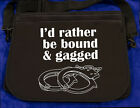 "I'd rather be bound and gagged cuffs 14X12"" Neoprene padded laptop computer bag"