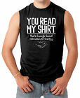 You Read My Shirt That's Enough Social Interaction Men's SLEEVELESS T-shirt