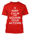 Keep Calm And Square Your Actions - Freemason Men's T-shirt
