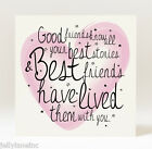 Handmade Good Friends Know All Your Best Stories Best Friends Have Lived Card