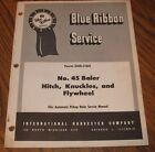 IH International 45 Hay Baler Hitch Knuckle  Flywheel Blue Ribbon Service Manual
