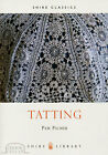 TATTING, a Shire shuttle lacemaking history heritage book NEW Pam Palmer
