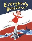 Everybody Bonjours! by Leslie Kimmelman c2008, VGC Hardcover We Combine Shipping