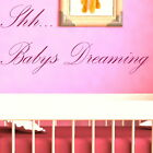 Babys Dreaming Childrens Quote Wall Stickers / Wall Decal / Kids Quote QU74