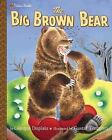 Big Brown Bear by Georges Duplaix, illus. Gusfaf Tenggren c2001, VGC Hardcover