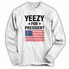 Yeezuz for president 2020 LONG SLEEVE (hoodie available)