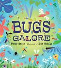 Bugs Galore by Peter Stein c2013, NEW Board Book, We Combine Shipping