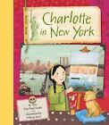 Charlotte in New York by Joan MacPhail Knight c2006 VGC Hardcover