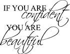 WALL DECAL QUOTE VINYL LETTERING IF YOU ARE CONFIDENT YOU ARE BEAUTIFUL