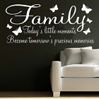FAMILY WALL ART STICKER QUOTE DECAL SAYINGS TODAYS LITTLE MOMENTS HOME DECOR DIY