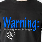 Warning: Dates in calendar are closer than they appear. mens cars Funny T-Shirt image