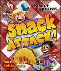 Better Homes and Gardens: Snack Attack! c2006 VGC Hardcover
