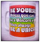 BE YOURSELF Unless You Can Be A Unicorn Then ALWAYS BE A UNICORN - Mug cute gift