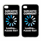 Sarcastic Comment Loading | Rubber and Plastic Phone Cover Case