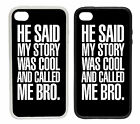 Said Story Was Cool and Called Me Bro | Rubber and Plastic Phone Cover Case