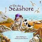 Usborne On the Seashore by Anna Milbourne, NEW Hardcover, We Combine Shipping