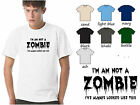 Zombie T Shirt - I am not a zombie -I always look like this - Christmas gift