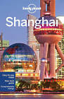 SHANGHAI TRAVEL GUIDE LONELY PLANET - NEW - CHINA