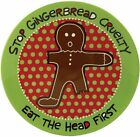 Our Name is Mud STOP GINGERBREAD CRUELTY EAT THE HEAD FIRST Ceramic Platter