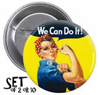 Rosie the Riveter SET OF PINBACK BUTTONS or MAGNETS or MIRRORS we can do it pins
