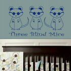 3 Blind Mice Quote Wall Sticker / Childrens Decal Art Transfer / Graphic nin33