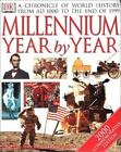 The Millennium Year by Year : A Chronicle of World History from AD 1000 to the P