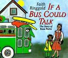 If a Bus Could Talk: The Story of Rosa Parks by Faith Ringgold c1999 VGC HC