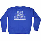 I Have Too Many Video Games Said No One Ever SWEATSHIRT birthday fashion funny