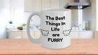 The Best Things In Life Are Furry Mug 15oz Dog Lovers Rescue Animals