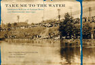 Take Me To The Water: Immersion Baptism In Vintage Music and Photography.CD+Book