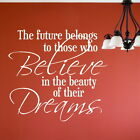 Future Believe Beauty - Inspirational Wall Quote / Big Motivational Quotes DAQ41