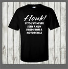 HONK IF YOU...harley softail road king fat boy sportster motorcycle T-shirt